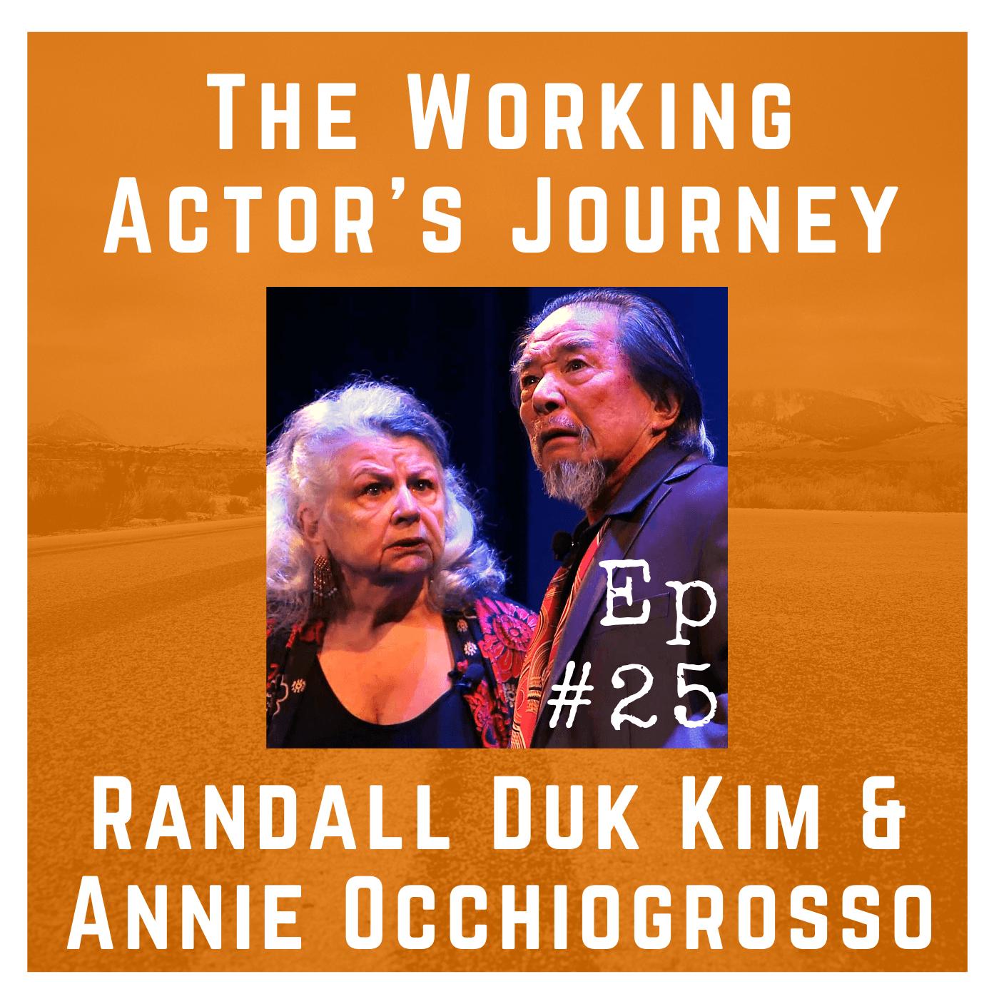 Ep 25: Randall Duk Kim and Annie Occhiogrosso